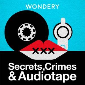 secrets-crimes-and-audiotape-podcast