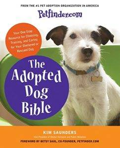 The Adopted Dog Bible, by Kim Saunders - on adopting a dog