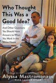 book cover for who thought this was a good idea by alyssa mastromonaco