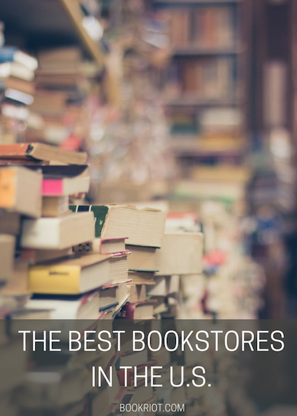 The Best Bookstores In All 50 States + DC | BookRiot.com