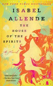 The House of the Spirits by Isabel Allende. 50 Must-Read Books by Women in Translation.