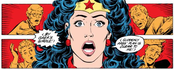 """Wonder Woman realizes Ares' plan: """"By Gaea's girdle! Suddenly Ares' plan is clear to me!"""""""