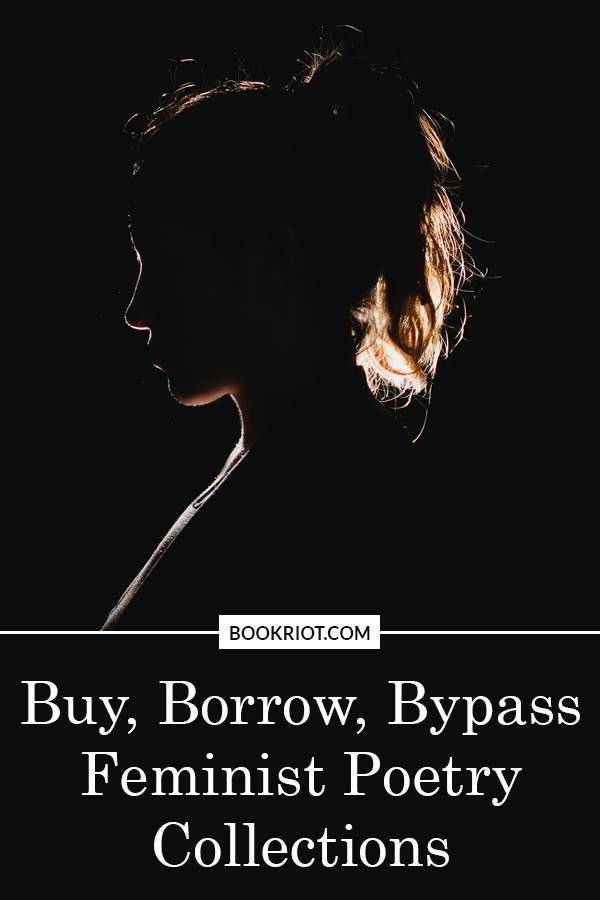 Which feminist poetry collections are worth the cover price? Find out in this edition of Buy, Borrow, Bypass!