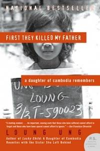 First They Killed by Father: A Daughter of Cambodia Remembers by Loung Ung