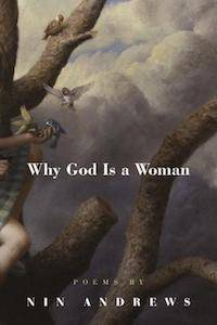 Why God Is a Woman by Nin Andrews