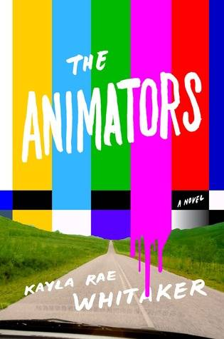 The Animators by Kayla Rae Whitaker Cover