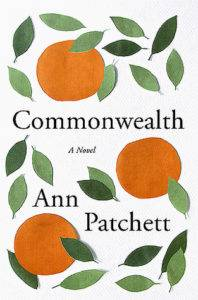 Commonwealth from Ann Patchett, From 100 Must-Read Generational and Family Novels | BookRiot.com