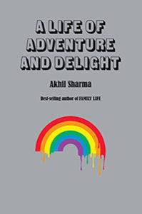 Akhil Sharma A Life of Adventure Cover