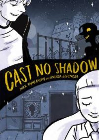 Cover of CAST NO SHADOW by Nick Tapalansky and Anissa Espinosa