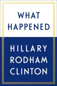 Hillary Clinton's WHAT HAPPENED Sells More Than 300,000 Copies in First Week