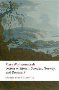 Wollstonecraft Letters Written in Sweden cover in 100 Must-Read Travel Books | Book Riot