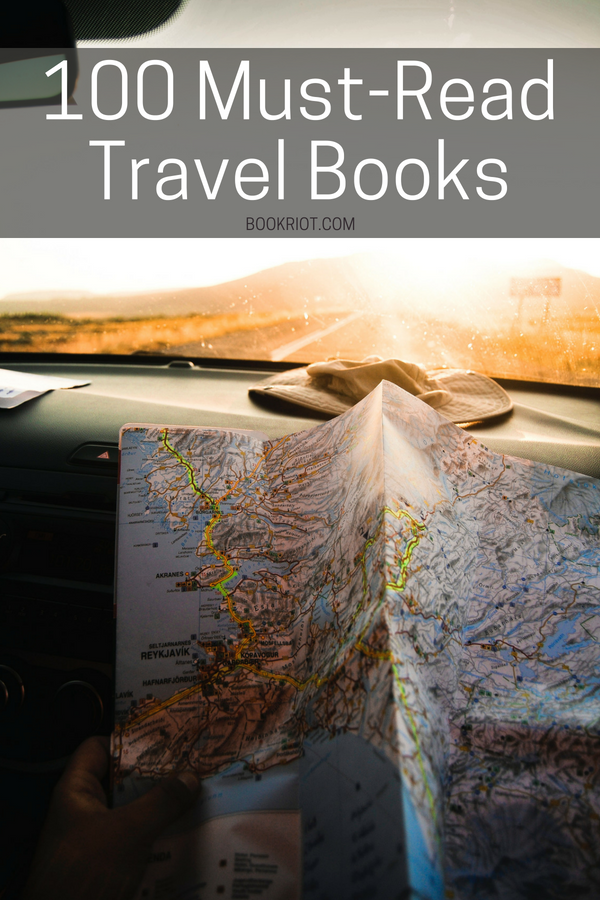 100 Of The Best Travel Books That Will Give You Serious Wanderlust | BookRiot.com