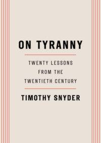 On Tyranny Twenty Lessons from the Twentieth Century by Timothy Snyder