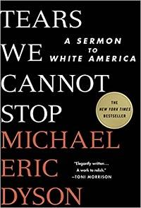 Tears We Cannot Stop by Michael Eric Dyson cover