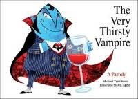 The Very Thirsty Vampire by Michael Teitelbaum