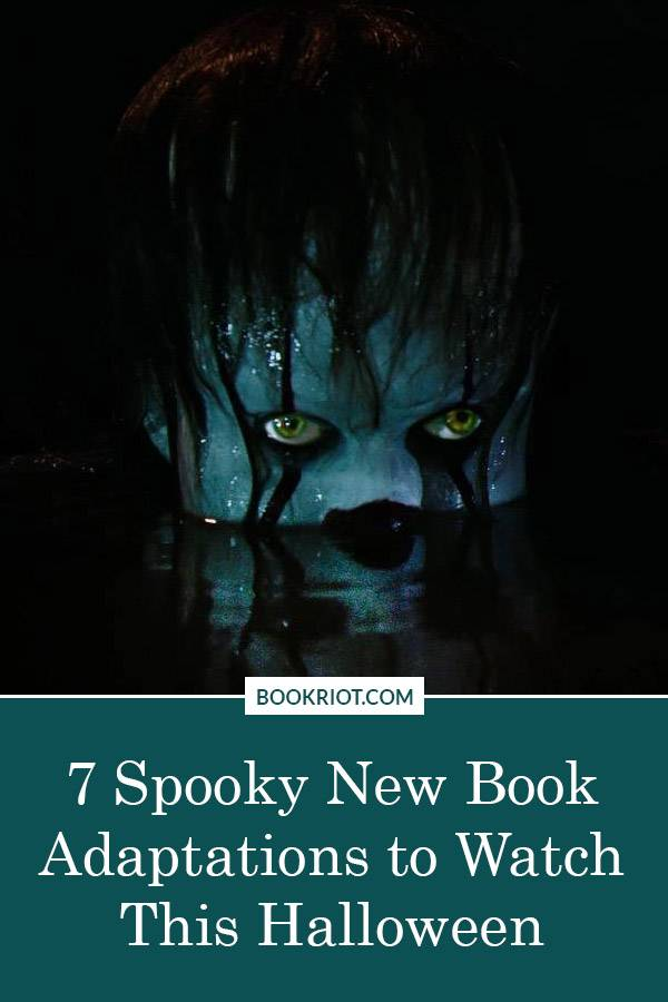 Looking for something frightful to watch this October? Try one of these spine-tingling book adaptations!