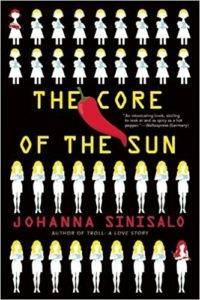 The Core of the Sun by Johanna Sinisalo. 50 Must-Read Books by Women in Translation.