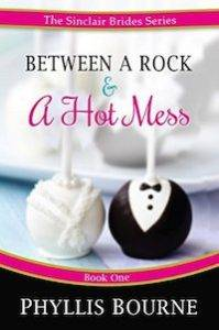 Cover of Between a Rock and a Hot Mess
