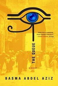 The Queue by Basma Abdel Aziz. 50 Must-Read Books by Women in Translation.