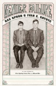 Gender Failure by Rae Spoon and Ivan Coyote