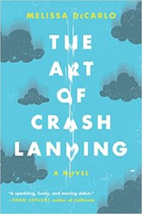 Book cover for The Art of Crash Landing by Melissa DeCarlo