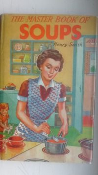 The Master Book of Soups Henry Smith