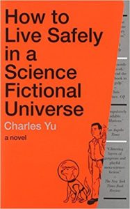 Book cover for How to Live Safely in a Science Fictional Universe by Charles Yu