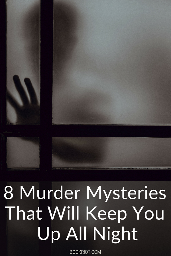 8 Murder Mystery Books That Will Keep You Up All Night   BookRiot.com