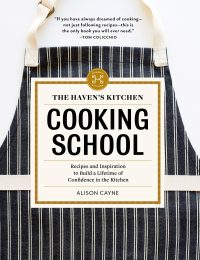 Haven's Kitchen Cooking School by Alison Cayne