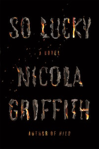 So Lucky by Nicola Griffith