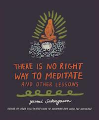 There Is No Right Way to Meditate by Yumi Sakugawa