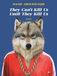 They Can't Kill Us Until They Kill Us by Hanig Abdurraqib