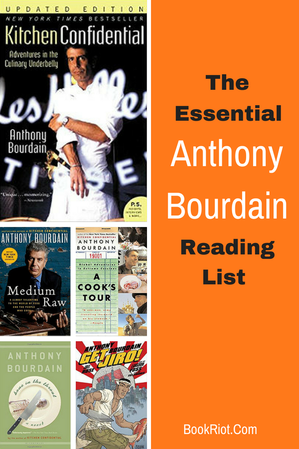 The Essential Anthony Bourdain Reading List From BookRiot.com