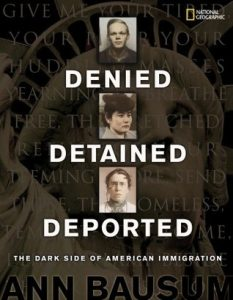 Denied, Detained, Deported: The Dark Side of American Immigration by Ann Bausum