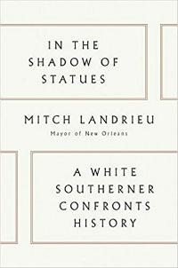 In the Shadow of Statues by Mitch Landrieu Cover