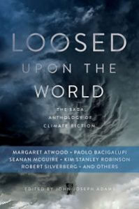 Dystopian short stories: Book cover of Loosed Upon the World edited by John Joseph Adams