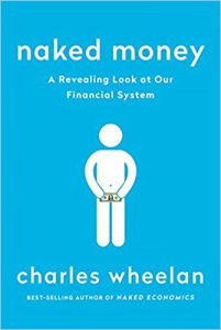 Naked Money- A Revealing Look at What It Is and Why It Matters by Charles Wheelan book cover