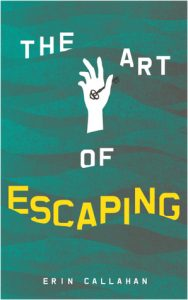 The Art of Escaping by erin callahan book cover