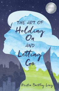 The Art of Holding On and Letting Go by Kristin Bartley Lenz book cover