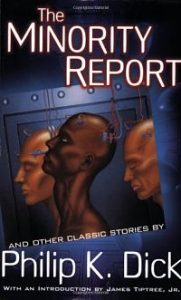 Dystopian short stories: Book cover of The Minority Report by Philip K. Dick