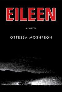 Eileen by Ottessa Moshfegh book cover