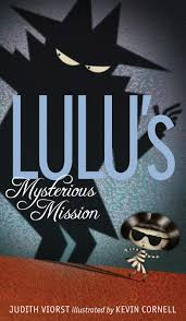 Lulu's Mysterious Mission by Judith Viorst, Illustrated by Kevin Cornell