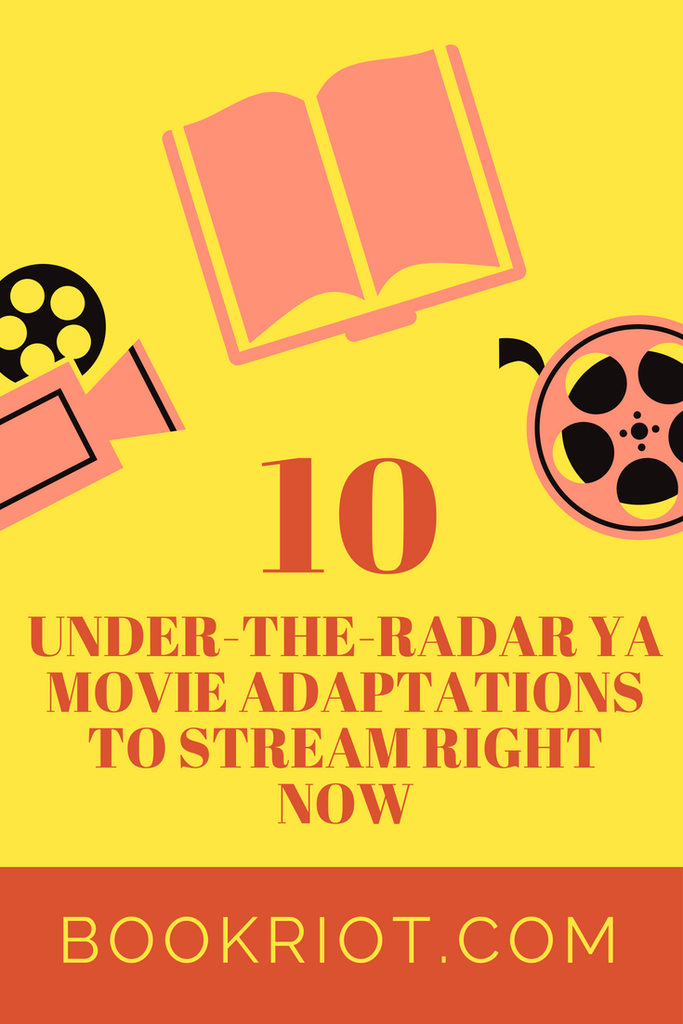 Under-the-Radar YA Movie Adaptations to Stream Right Now   BookRiot.com