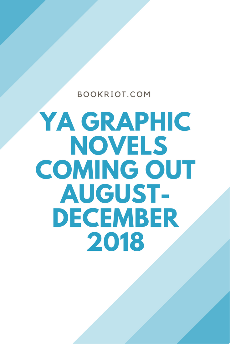 YA Graphic Novels Coming Out August-December 2018