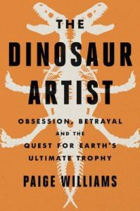 The Dinosaur Artists by Paige Williams cover - Book Riot