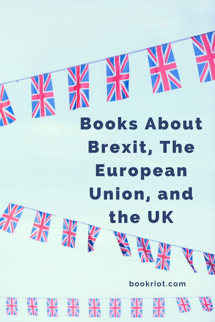 Books about Brexit, the European Union, and the UK.   politics   European politics   books about politics   book lists