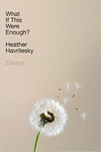 What if This Were Enough written and read by Heather Havrilesky
