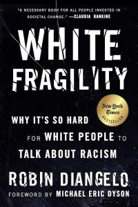 cover of White Fragility: Why It's So Hard for White People to Talk About Racism by Robin DiAngelo