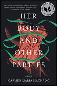 her body and other parties carmen maria machado cover. Her Body and Other Stories TV Adaptation in Development