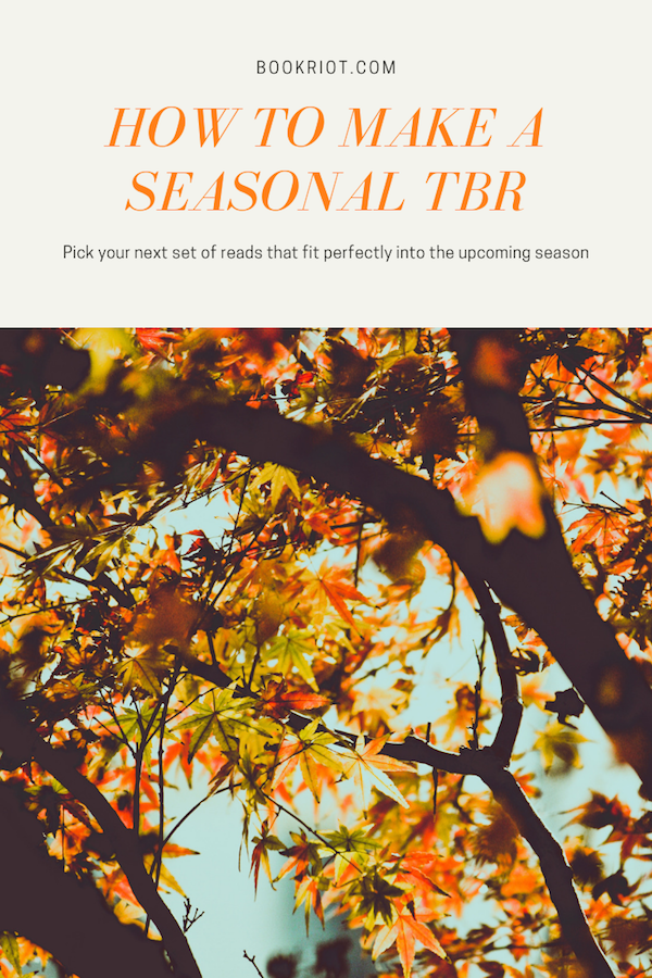 How to Pick a Seasonal TBR From BookRiot.com